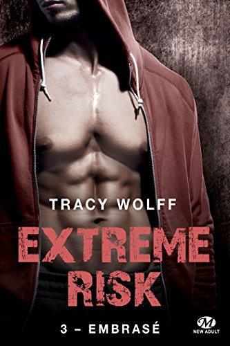 Embrasé: Extreme Risk, T3 par [Wolff, Tracy]