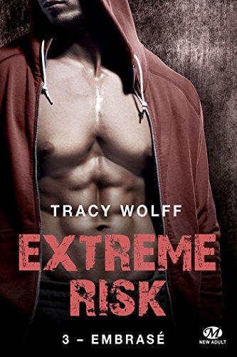 Embrasé: Extreme Risk, T3