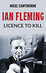 Ian Fleming: Licence to Kill
