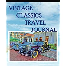 Vintage Classics Travel Journal: Volume 2 (Classic Car Travel Journals)
