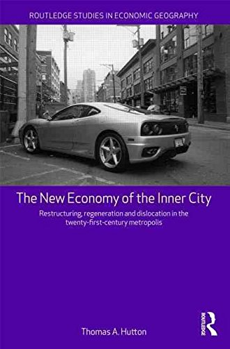 the-new-economy-of-the-inner-city-restructuring-regeneration-and-dislocation-in-the-21st-century-met