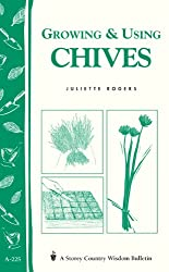 Growing & Using Chives: Storey Country Wisdom Bulletin A-225 (English Edition)