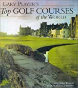 Gary Player's Top Golf Courses of the World by Gary Player (2001-04-01)