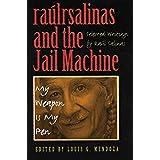 raúlrsalinas and the Jail Machine: My Weapon Is My Pen