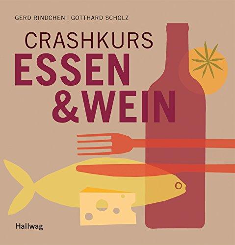 Crashkurs Essen & Wein (Hallwag Allgemeine Einführungen)