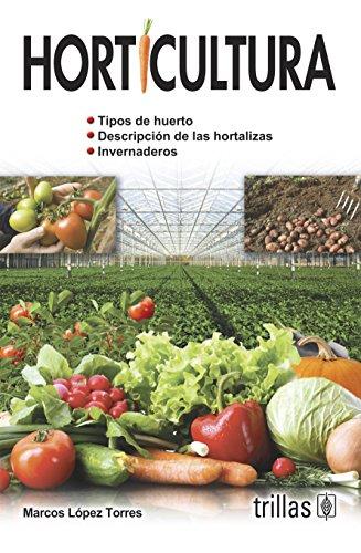 Horticultura/Horticulture por Marcos Lopez Torres