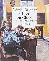 Cómo enseñar a leer en clase par Miguel Díez [Rodríguez]