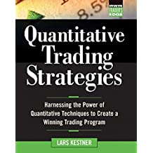 Quantitative Trading Strategies: Harnessing the Power of Quantitative Techniques to Create a Winning Trading Program