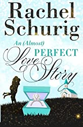 An (Almost) Perfect Love Story: Volume 3 by Rachel C Schurig (2013-03-20)