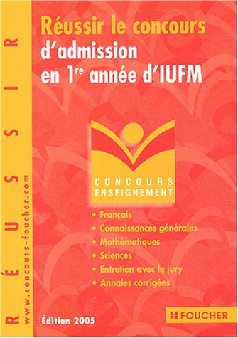 Réussir le concours d'adminission en 1re année d'IUFM