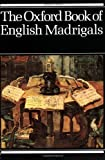 The Oxford Book of English Madrigals: Vocal score