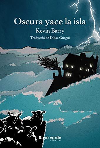 Oscura yace la isla (Rayos Globulares) por Kevin Barry