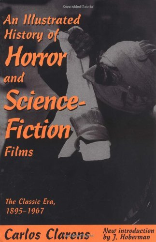An Illustrated History of Horror and Science-Fiction Films: The Classic Era, 1895-1967