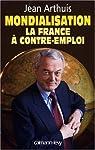 Mondialisation. La France à contre-emploi par Arthuis