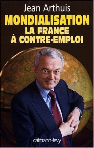 Mondialisation : La France à contre-emploi