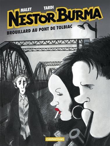 Nestor Burma, Tome 1 : Brouillard au pont de Tolbiac (Nouvelle édition 2015) par Jacques Tardi