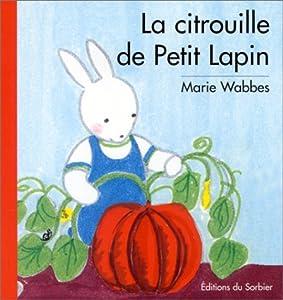 """Afficher """"Citrouille de Petit Lapin (La)"""""""