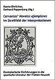 Cervantes' Novelas ejemplares im Streitfeld der Interpretationen: Exemplarische Einführungen in die spanische Literatur der Frühen Neuzeit