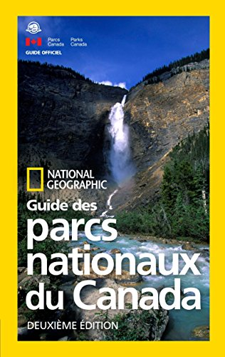 National Geographic Guide des parcs nationaux du Canada, deuxieme edition par National Geographic