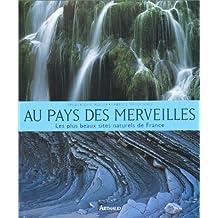 Au pays des merveilles : Les plus beaux sites naturels de France