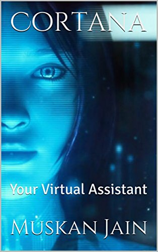 Cortana Kostüm - Cortana: Your Virtual Assistant (English Edition)