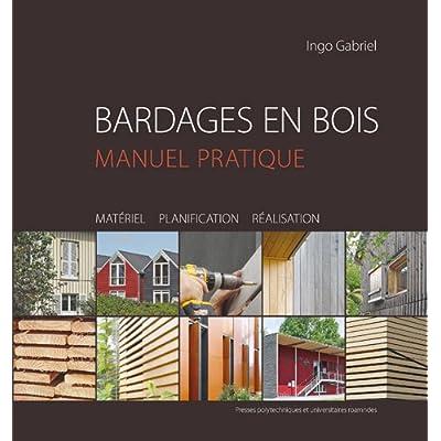 Bardages en bois : Guide pratique, matériau, étude, réalisation