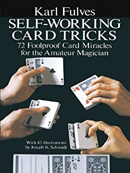 Self-Working Card Tricks: 72 Foolproof Card Miracles for the Amateur Magician (Dover Magic Books) by [Fulves, Karl]