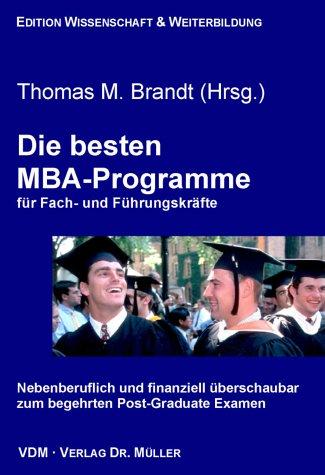 Die besten MBA-Programme für Fach- und Führungskräfte. Nebenberuflich und finanziell überschaubar zum begehrten Post-Graduate Examen