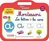 Telecharger Livres Mon ardoise MONTESSORI Les lettres et les sons Des 4 ans (PDF,EPUB,MOBI) gratuits en Francaise