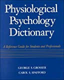 Physiological Psychology Terminology Reference Guide for Students and Professionals