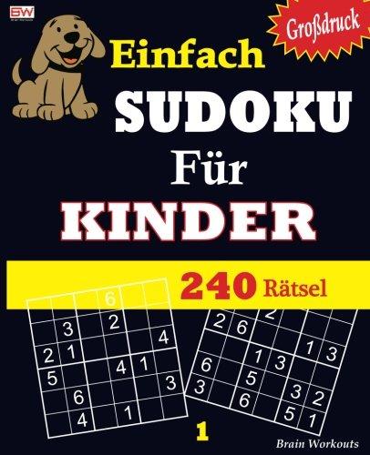 Einfach - SUDOKU Für KINDER: 240 Rätsel (Einfache Sudoku Für Kinder)