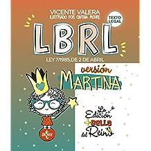 LBRL versión Martina: Ley 7/1985, de 2 de abril, Reguladora de las Bases de Régimen Local. Texto Legal (Derecho - Práctica Jurídica)