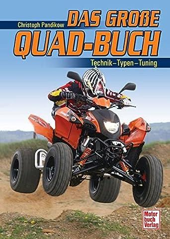 Das große Quad-Buch: Technik - Typen -