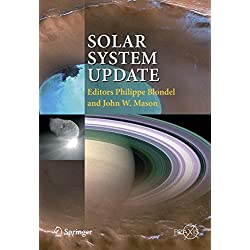 Solar System Update: Topical and Timely Reviews in Solar System Sciences (Springer Praxis Books)