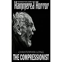 Kensington Gore's Hammered Horrors - The Compressionist