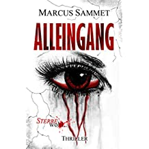 ALLEINGANG (Sterbe wohl 6)