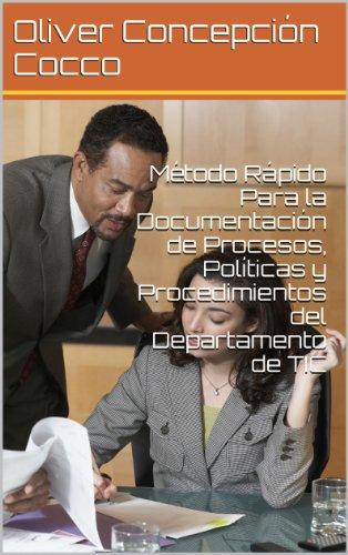 Método rápido para la documentación de procesos, políticas y procedimientos del departamento de tic EPUB Descargar gratis!