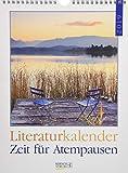 Zeit für Atempausen  2019: Literarischer Wochenkalender * 1 Woche 1 Seite * literarische Zitate und Bilder * 24 x 32 cm