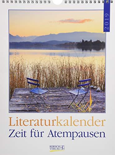 Atempausen Literaturkalender 247519 2019: Literarischer Wochenkalender * 1 Woche 1 Seite * literarische Zitate und Bilder * 24 x 32 cm