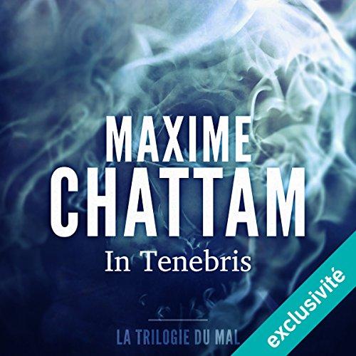 In tenebris: La trilogie du mal 2 par Maxime Chattam