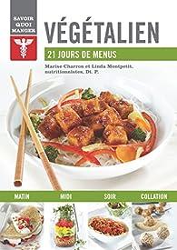Végétalien : 21 jours de menus par Marise Charron