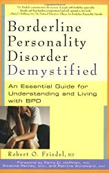 Borderline Personality Disorder Demystified: An Essential Guide for Understanding and Living with BPD