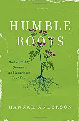 Humble Roots: How Humility Grounds and Nourishes Your Soul