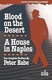 Blood on the Desert/A House in Naples (Stark House Noir Classics)