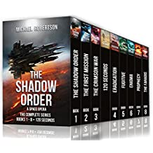 The Shadow Order - Books 1 - 8 + 120 Seconds (The complete series): A Space Opera
