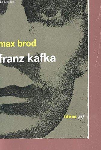Max Brod. Franz Kafka : Souvenirs et documents. Traduit de l'allemand par Hlne Zylberberg
