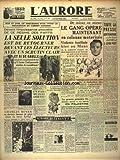AURORE (L') [No 1163] du 10/06/1948 - LA SEULE SOLUTION EST DE RETOURNER DEVANT LES ELECTEURS AVEC UN SCRUTIN CLAIR - DE GAULLE EST PRET - LE GANG OPERE EN COLONNE MOTORISEE - FUSILLADE AU MANS - ADIEU A JEAN PIOT - VANDENBERG S'OPPOSE A LA REDUCTION