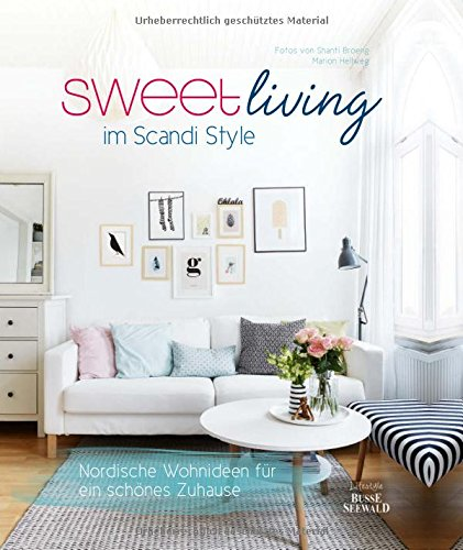 Sweet Living im Scandi Style: Nordische Wohnideen für ein schönes Zuhause