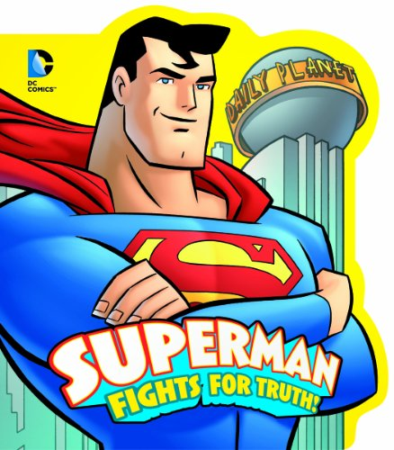 Superman Fights for Truth! (DC Board Books) 513MnKjN9BL