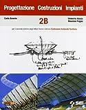 Progettazione Costruzioni Impianti. Volume B. Per Gli Ist. Tecnici Indirizzo Costruzioni, Ambiente E Territorio. Con Espansione Online